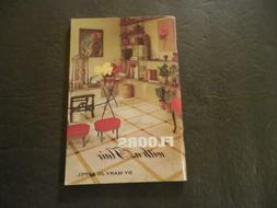 Floors With A Flair Mary Jo Appel 1969 Doubleday Home Decora